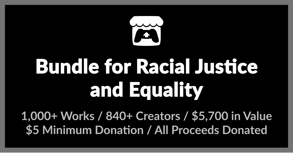 There's still time to get itch.io's incredible Bundle for Racial Justice and Equality
