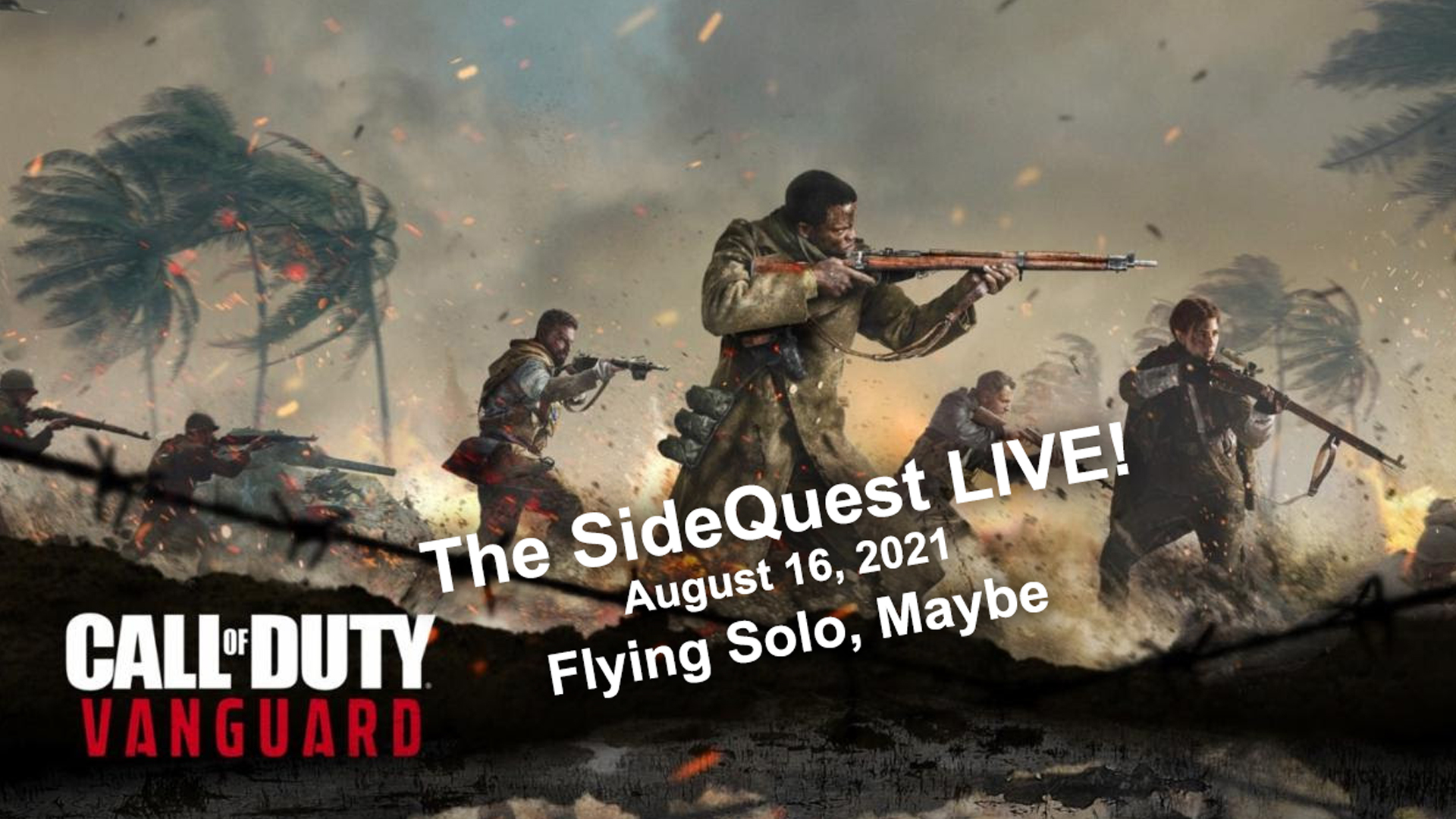 The SideQuest LIVE! August 16, 2021: Flying Solo, Maybe