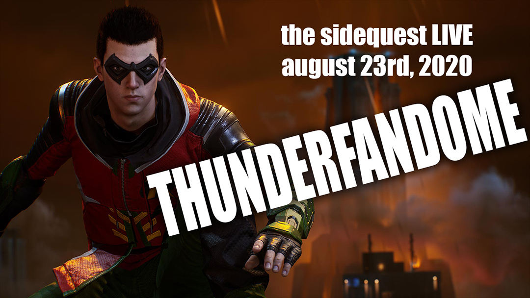 The SideQuest LIVE August 23: Welcome to the THUNDERFANDOME
