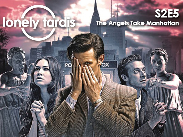 The Lonely Tardis: A Doctor Who Podcast: The Angels Take Manhattan
