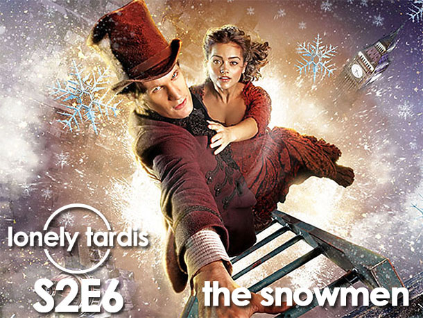 The Lonely Tardis S2E6: The Snowmen