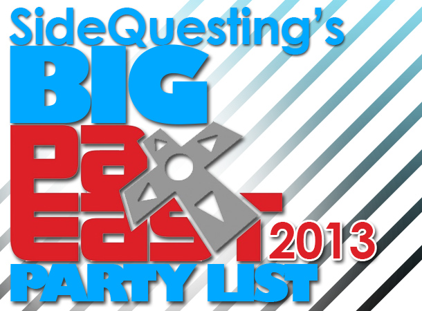 The BIG PAX East 2013 Party List — More parties added & tickets selling fast!