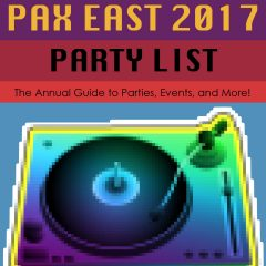 The BIG PAX East 2017 Party List: Updates Galore! #PAXEast