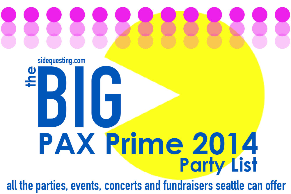 The BIG PAX Prime 2014 Party List updated with more events!
