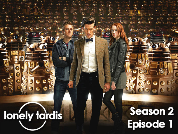 The Lonely Tardis Season 2 Episode 1: Asylum of the Daleks