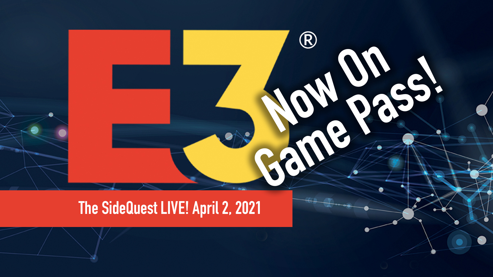 The SideQuest LIVE! April 2, 2021: E3 is on Game Pass