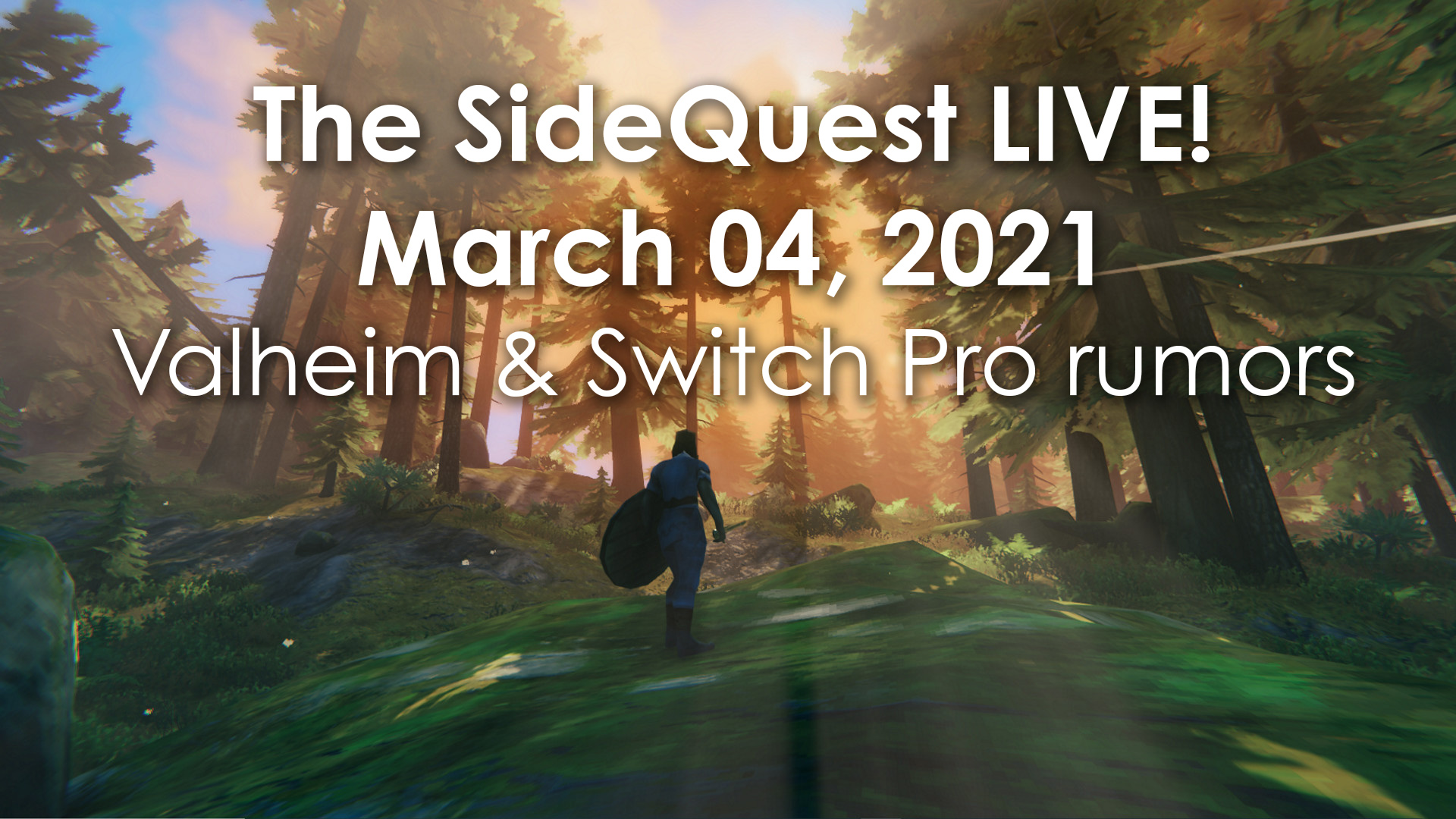 The SideQuest LIVE! March 04, 2021: Valheim and Switch Pro rumors