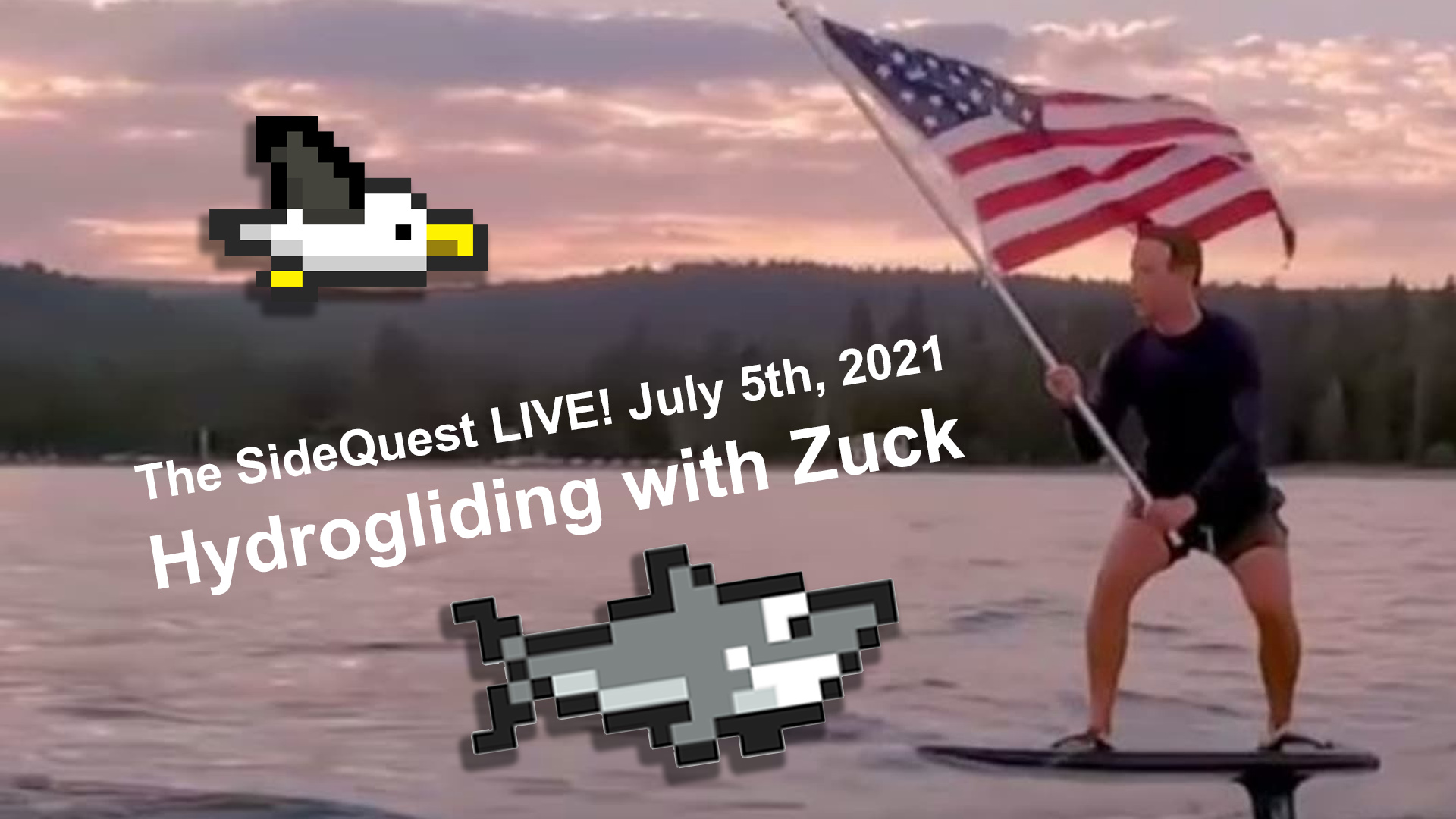 The SideQuest LIVE! July 5th, 2021: Hydrogliding with Zuck