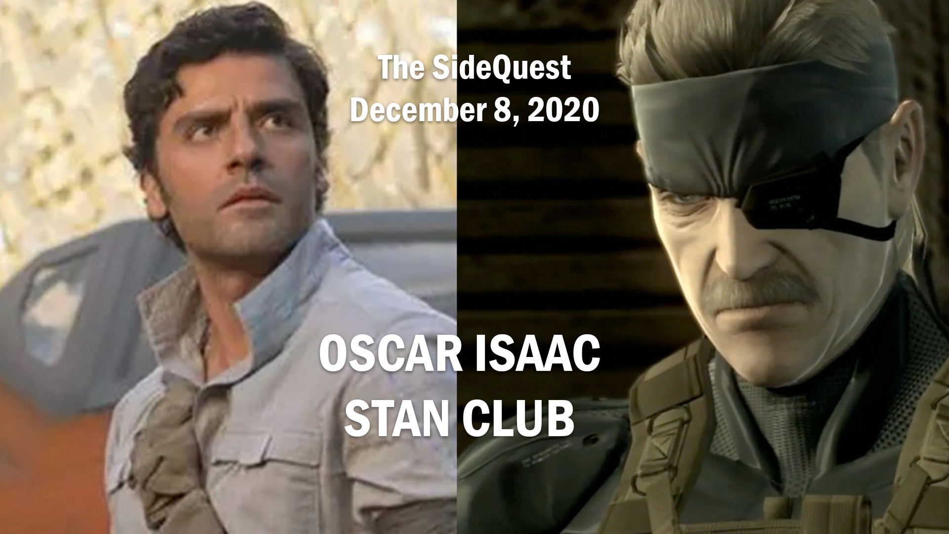 The SideQuest LIVE! December 4, 2020: Oscar Isaac Stan Club