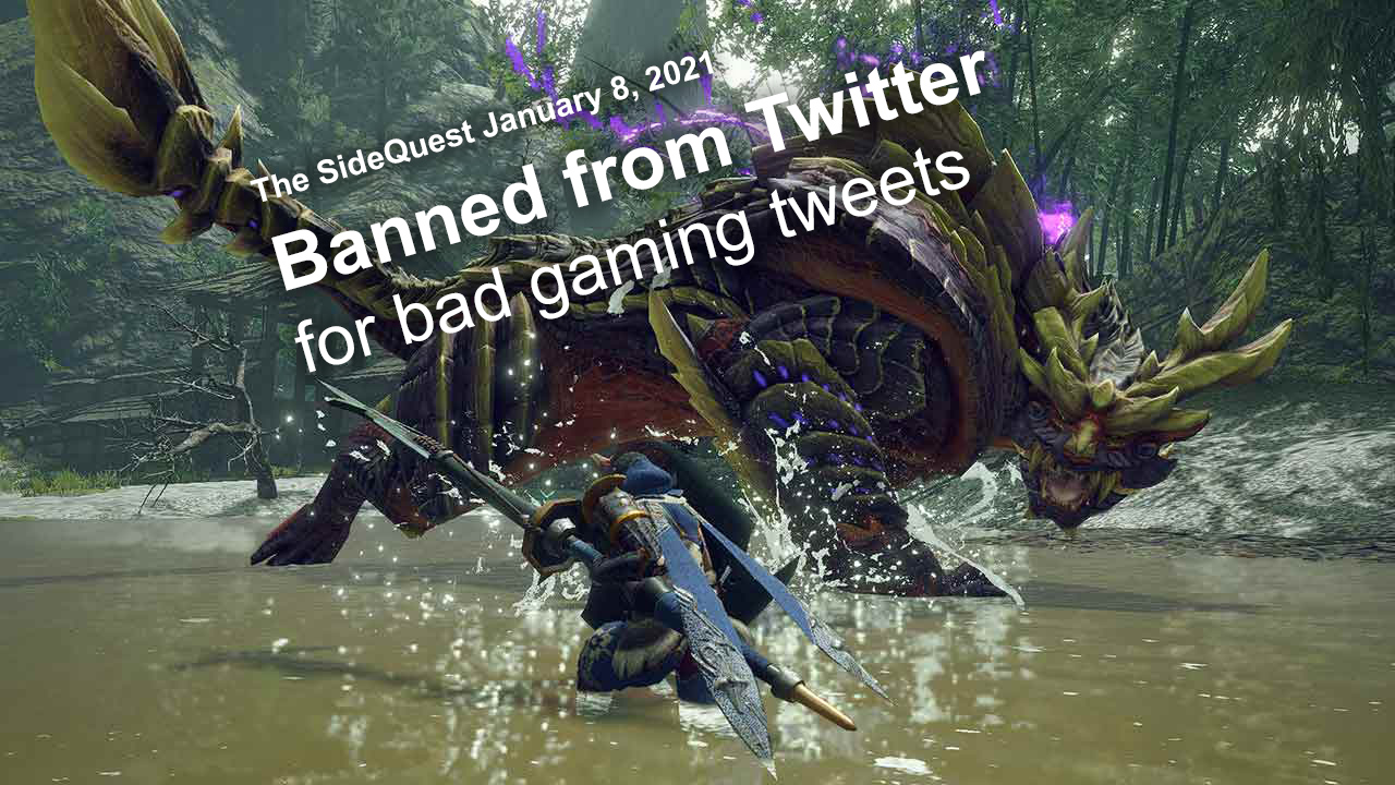 The SideQuest LIVE January 8, 2021: Banned from Twitter for bad gaming tweets