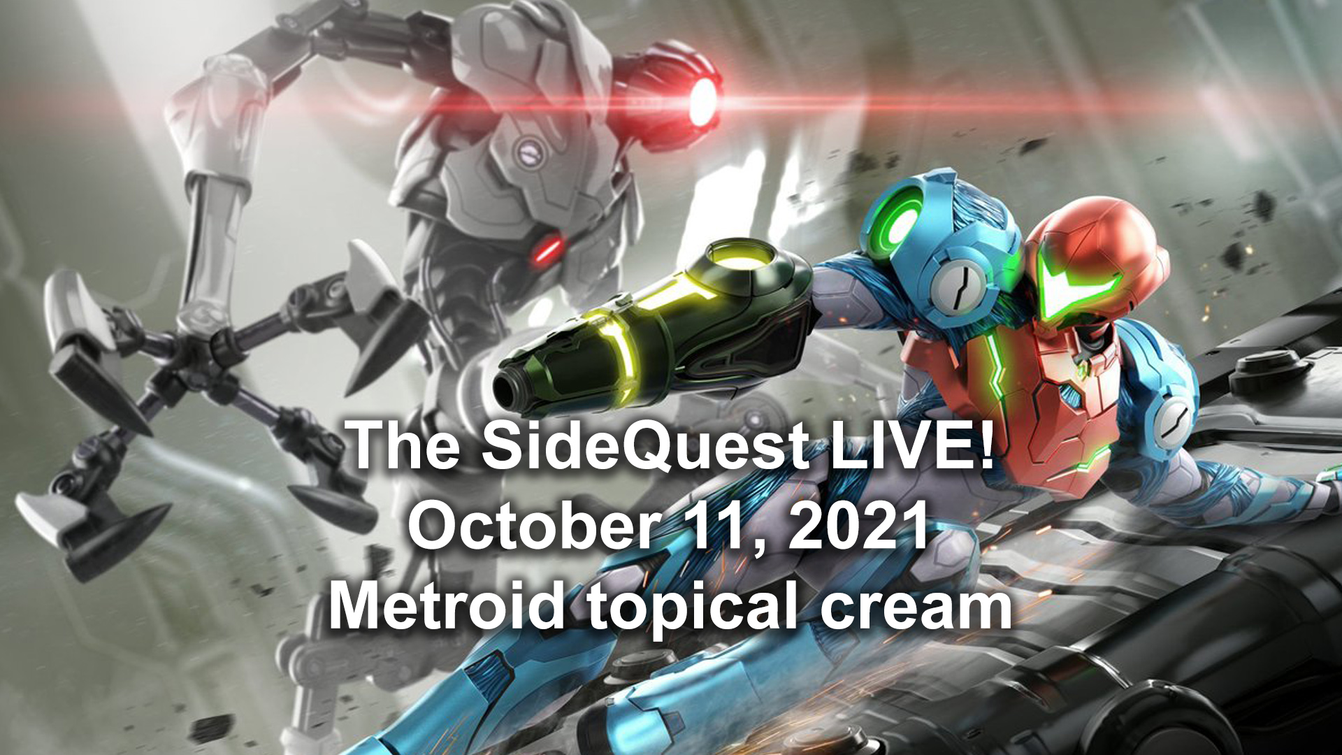 The SideQuest LIVE! October 11, 2021: Metroid topical cream