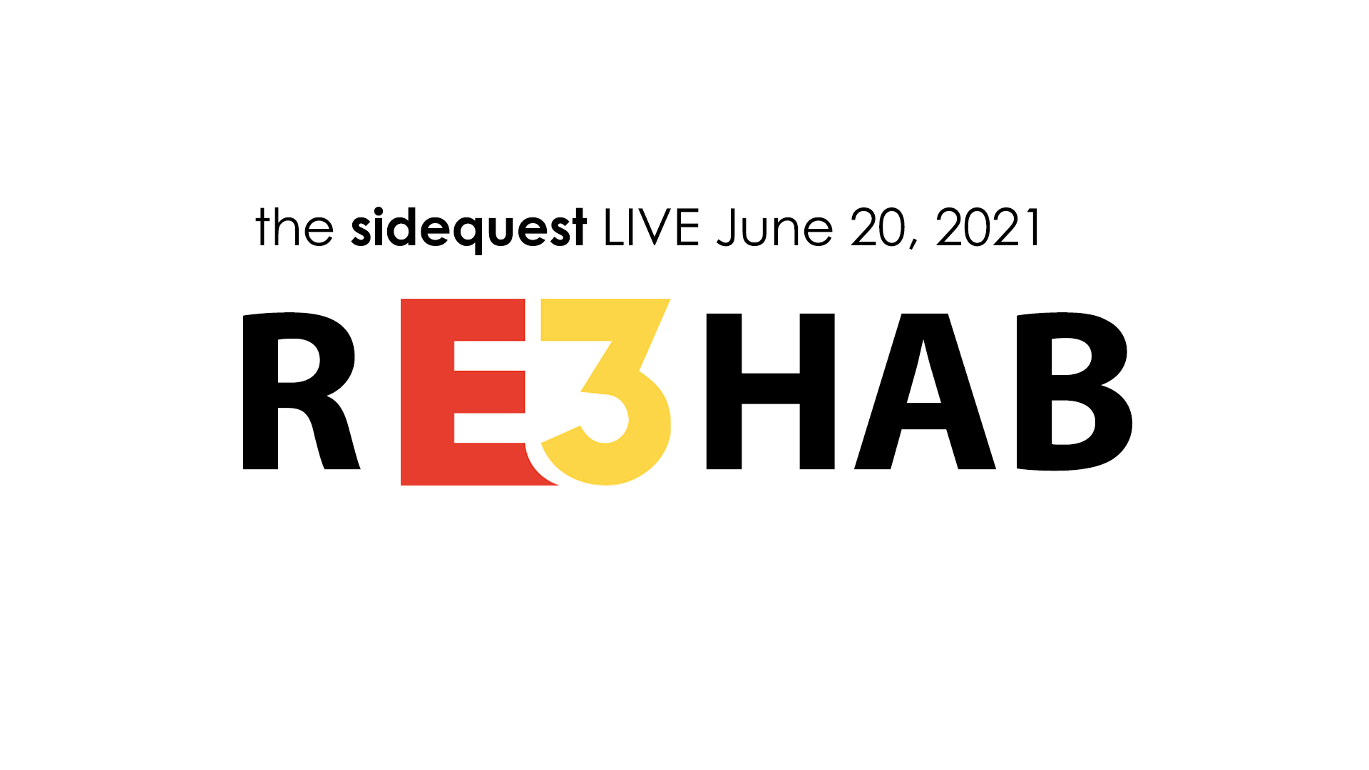 The SideQuest LIVE! June 20, 2021: RE3HAB