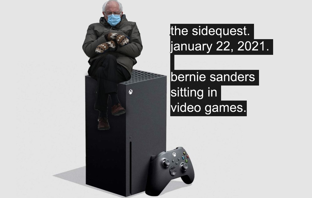 The SideQuest LIVE! January 22, 2021: Bernie Sanders Sitting in Video Games