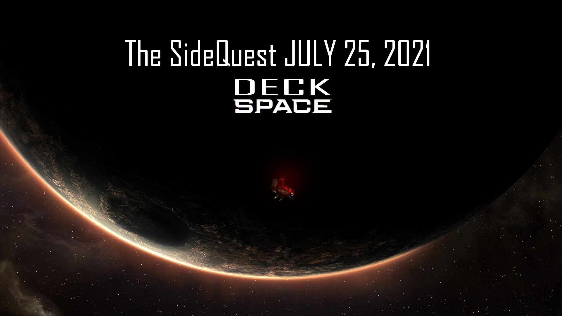The SideQuest LIVE! July 25, 2021: Deck Space Reboot
