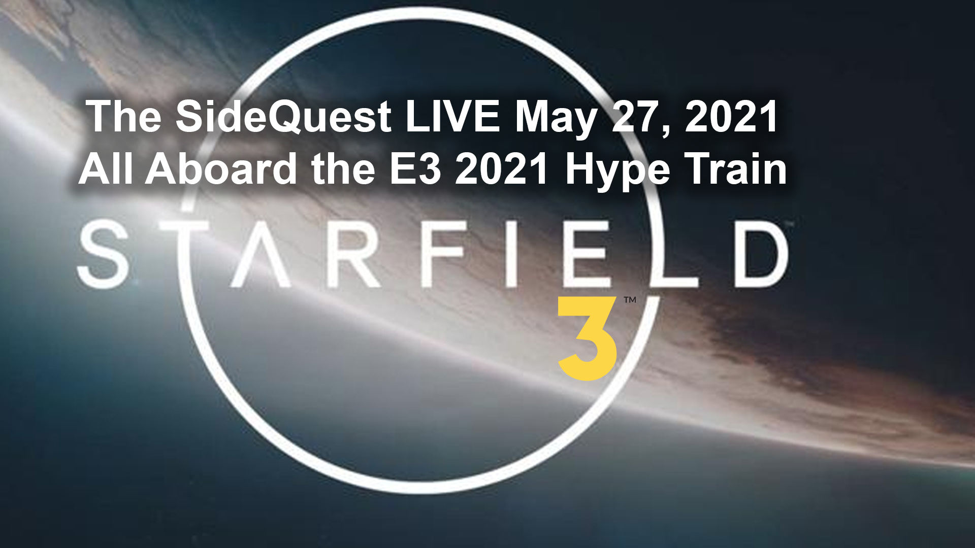 The SideQuest LIVE May 27, 2021: All Aboard the E3 2021 Hype Train