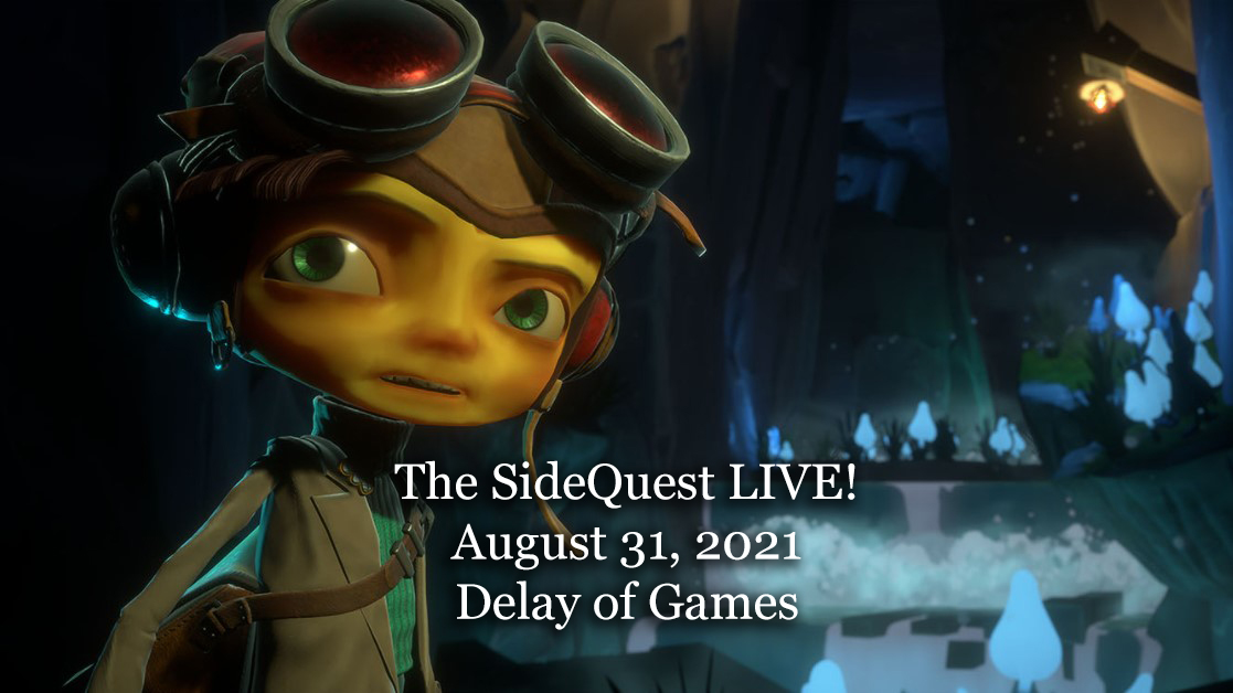 The SideQuest LIVE! August 31, 2021: Delay of Games
