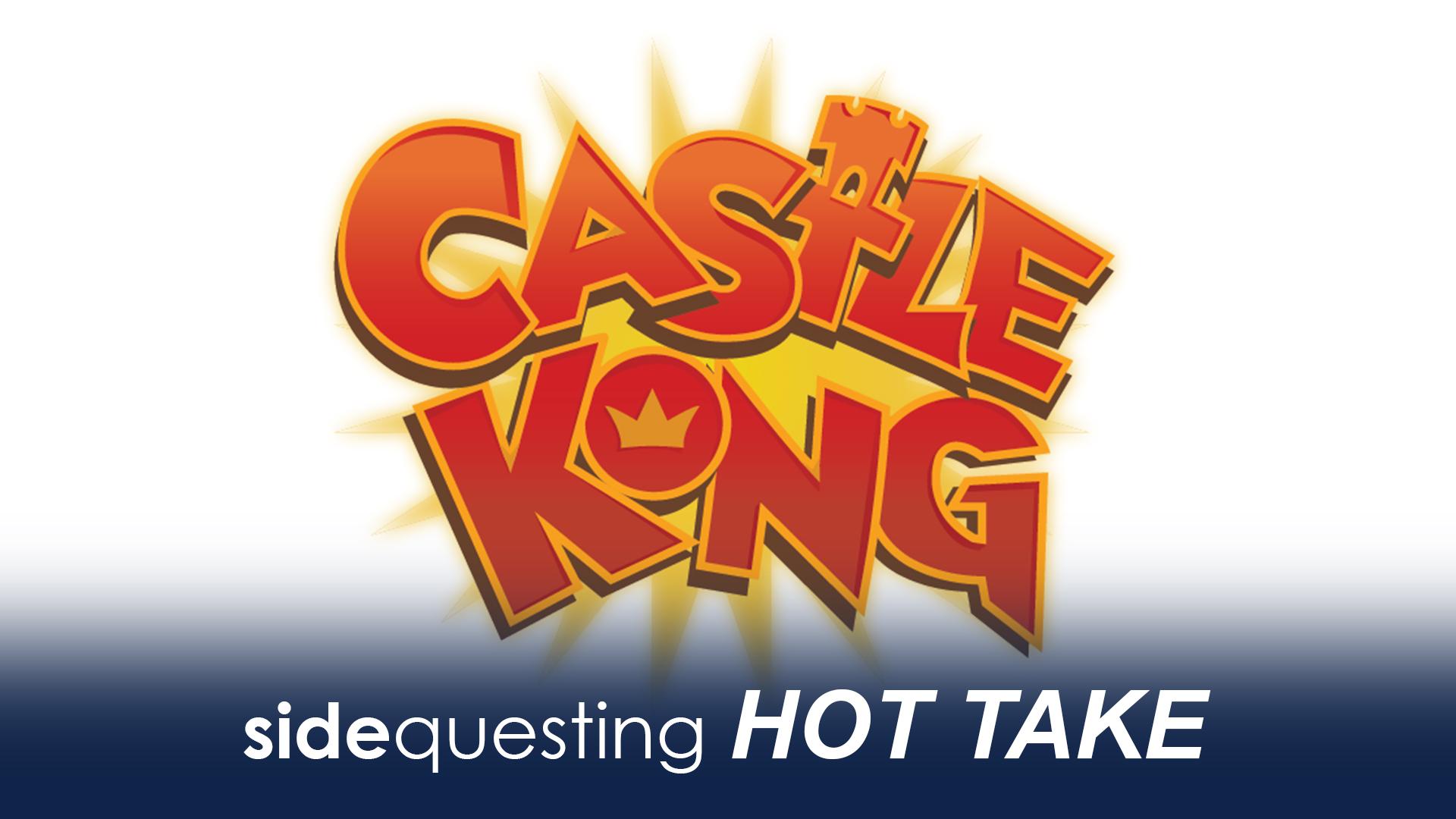 Hot Take: Castle Kong