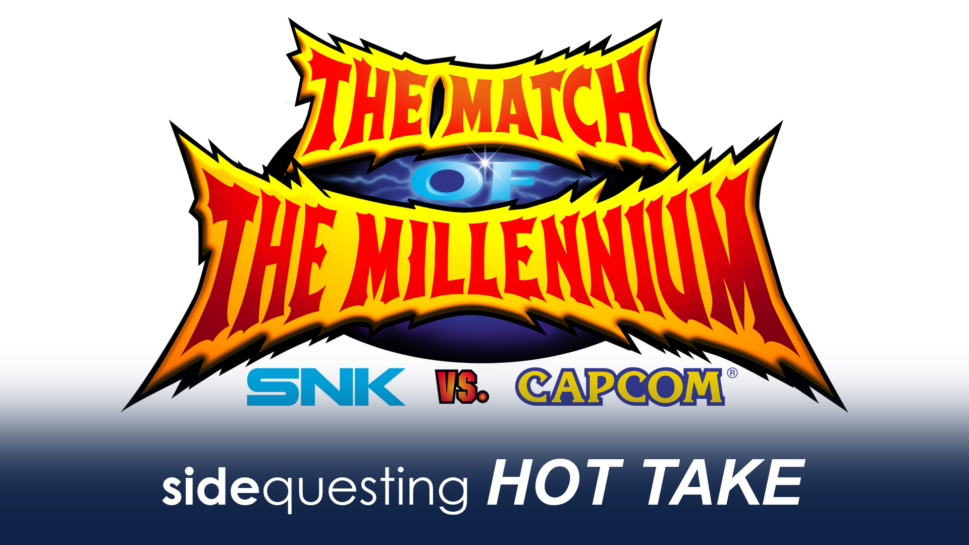 HOT TAKE: SNK vs Capcom – Match of the Millennium