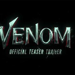 Sony & Marvel debut the first teaser trailer for Venom