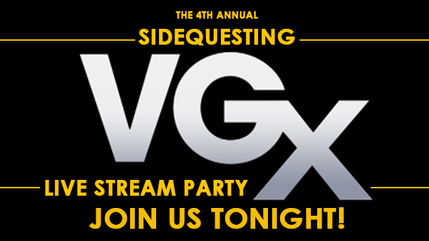 Join us for the 4th Annual SideQuesting VGX (VGA?) Livestream Party