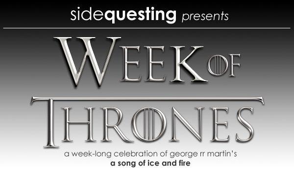 Game of Thrones Week
