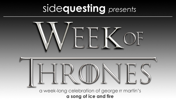 Game of Thrones Week